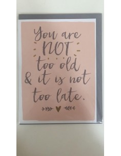Cards&Envelopes_You are not too old & it is not too late