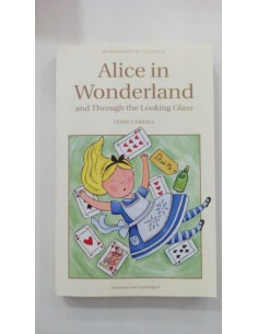 Alice in Wonderland and Thorugh the looking glass Lewis Carroll