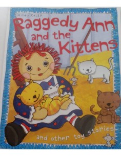 Raggedy Ann and the Kittens and other toy stories Miles Kelly