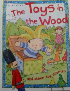 The toys in the wood and other toy stories Miles Kelly