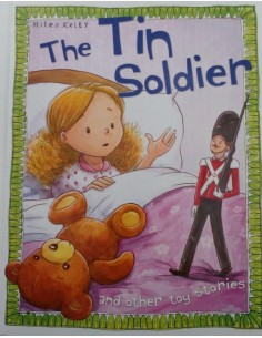 The Tin Soldier and other toy stories Miles Kelly