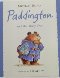 Paddington and the Bussy Day Michael Bond