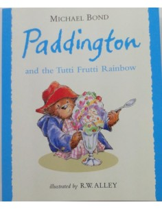 Paddington and the Tutti Frutti Rainbow Michael Bond