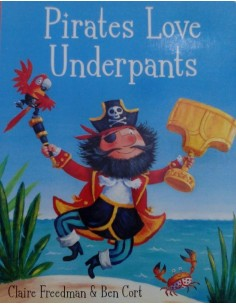 Pirates Love Underpants_Claire Freedman & Ben Cort