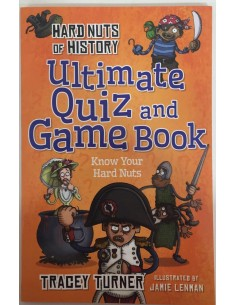 Hard Nuts of History_Ultimate Quiz and Game Book_Tracey Turner