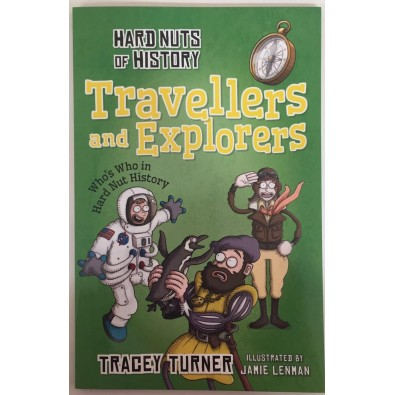 Hard Nuts of History_Travellers and Explorers_Tracey Turner
